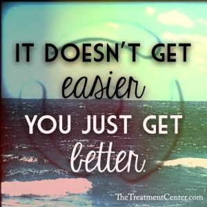 It doesn't get easier You just get better